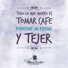 Tomar un café ☕️ relajarme y tejer.... #MissChunches #Estambres #tejer #tejedoras #tejido #frases