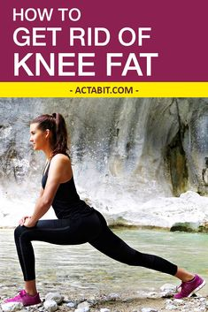 How to Get Rid of Knee Fat - Add 5 Proven Exercises to Your Workout