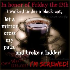 And I have to work in ER tonight Days And Months, Its Friday Quotes, Friday The 13th, Twisted Humor, Looking Forward To Seeing, Cool Pictures, How Are You Feeling, Let It Be, Funny
