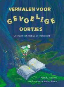 Janssens, Wendy - Verhalen voor gevoelige oortjes: voorleesboek met leuke opdrachten + krachtkaarten - Plaats 433.4 en spel 433.4