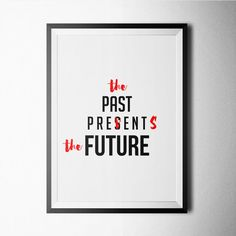 Past Present Future Print, poster, wallart, black and white, minimal, art print, qoute print, quote, quotes, minimalist