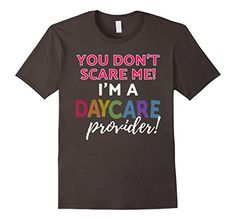 Mens You Don't Scare Me Daycare Provider Shirt 2XL Asphal...