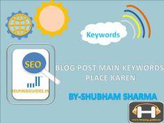 Helping guides: Keywords:Post ko Seo friendly banaye