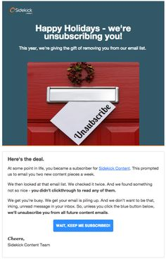 Unsubscribe messages to make you smile! From: http://www.nudgespot.com/blog/2015/09/24/5-unsubscribe-emails-that-made-me-smile/