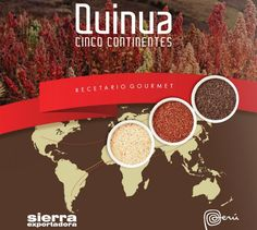 Título: Quinua, cinco continentes, recetario gourmet / Autor: Sierra Exportadora (Perú) /   Ubicación: FCCTP - Gastronomía - Tercer piso / Código: G/PE/ 641.65655 S52C