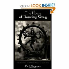 The Home of Dancing Sivan: The Traditions of the Hindu Temple in Citamparam by Paul Younger. $54.95. Publisher: Oxford University Press, USA (December 28, 1995). Publication: December 28, 1995. Author: Paul Younger