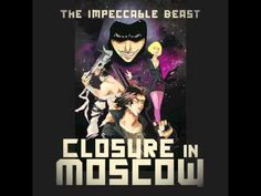 """Friday: On Repeat - New track from Closure in Moscow - """"The Impeccable Beast"""""""
