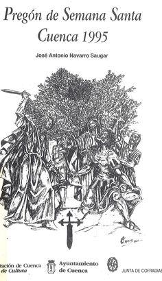 Semana Santa 1995 Texto del Pregón de Semana Santa de 1995 a cargo de José Antonio Navarro Saugar  #SemanaSanta #Cuenca #AntonioNavarroSaugar