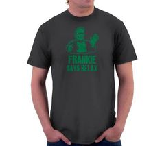 Frankie Says Relax T-Shirt, Hoodie, or Tote Bag