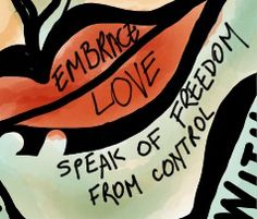 Speak of freedom. Embrace love.