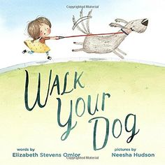 Walk Your Dog by Elizabeth Stevens Omlor; by Neesha Hudson. Did you ever wonder just who is training whom? Dog Words, Your Dog, My Books, Reading, Dogs, Pictures, Training, Art, Photos