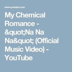 "My Chemical Romance - ""Na Na Na"" (Official Music Video) - YouTube"