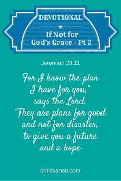Devotional - If Not for God's Grace - Pt 2