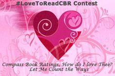 #LoveToReadCBR - Compass Book Ratings, How Do I Love Thee?  Let Me Count the Ways!  Enter to win a package of books by telling us what you love about Compass Book Ratings.  For details go to http://www.compassbookratings.com/announcing-the-lovetoreadcbr-contest-enter-and-win-books/