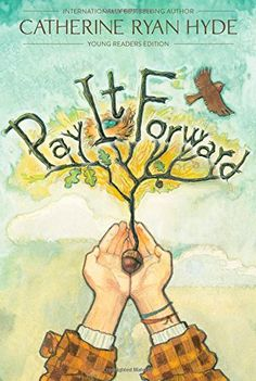 Pay It Forward: Young Readers Edition by Catherine Ryan HydeThe internationally bestselling book that inspired the Pay It Forward movement is now available in a middle grade edition.