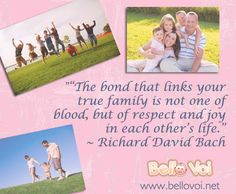 """""""""""The bond that links your true family is not one of blood, but of respect and joy in each other's life.""""  ~ Richard David Bach"""" #quote"""