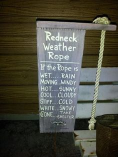 You must be a redneck if you have to look at this to tell the weather!