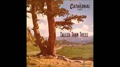 The Cathedrals - Taller Than Trees (Complete Album)