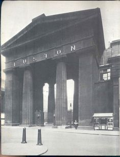 Euston Arch, built in 1838, demolished in 1962. How did they get away with that?