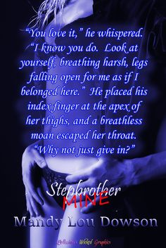 Title: Stepbrother, Mine Series: Taboo Author: Mandy Lou Dowson Release Date: January 2015 Sy. Taboo Series, Sex Quotes, Look At You, Have Some Fun, Just Giving, Teaser, Relationship Goals, Knowing You, India