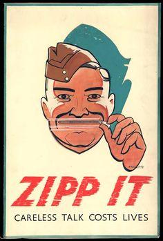 "British WWII Propaganda Poster ""Zipp it!"" by Radcliffe {via The National…"