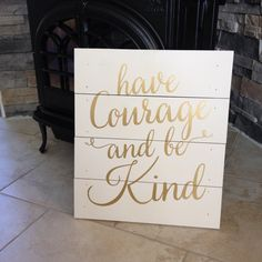 Have Courage and Be Kind: Handmade Pallet by 7thandSunshine