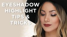 Eyeshadow Highlight Tips & Tricks