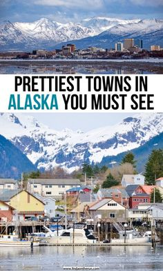 13 Most Picturesque Towns In Alaska You Must Visit Prettiest Towns In Alaska You Must See Alaska Travel Tips Best cities in Alaska what to do in Alaska on your first trip best places to see on your Alaska itinerary Places To Travel, Places To See, Travel Destinations, Alaska Travel, Travel Usa, Moving To Alaska, Alaska Trip, Ecuador, Life Hacks