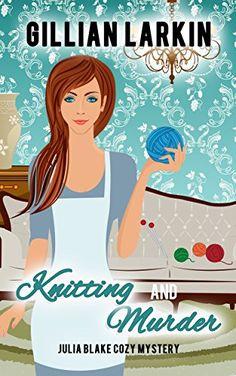 Knitting And Murder (Julia Blake Cozy Mystery Book 9) by ... https://www.amazon.com/dp/B01G5TUOIW/ref=cm_sw_r_pi_dp_-pfzxbNHK16XZ