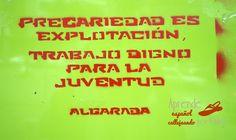 """¿Qué significa """"precariedad""""? Es una palabra muy usada ahora en España. Puedes leer sobre esto en palabraspormadrid.blogspot.com/2014/05/curro-precario.html Foto tomada en la calle Bravo Murillo."""