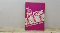 Easy Easier Easiest Tailoring, 1979, Pati Palmer, Susan Pletsch, vintage sewing book by RandomGoodsBookRoom on Etsy