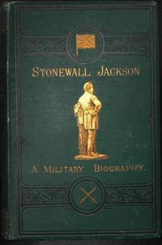 Very RARE 1876 Stonewall Jackson A Military Biography Civil War Lee Confederate | eBay