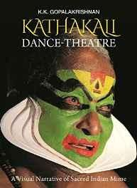 Kathakali Dance - Theatre: A Visual Narrative of Sacred Indian Mime Hardcover ? 26 Apr 2016