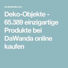 Deko-Objekte - 65.389 einzigartige Produkte bei DaWanda online kaufen