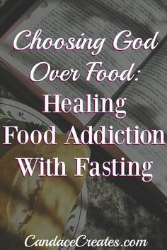Do you feel completely out of control with food? Read this! Choosing God Over Food: Healing food addiction with fasting…