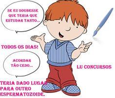 Lu Concursos: AH! SE EU SOUBESSE QUE IA TER QUE ESTUDAR TANTO!!!...