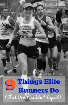 9 Things Elite Runners Do (That You Wouldn't Expect). Ever seen the lead pack running in a race and thought they have it all under control - no fear, no nerves, perfect training, ideal fitness perfect eating, loving every minute of every workout (and life)? Think again - elite runner Tina Muir shares some unlikely secrets of professional runners.