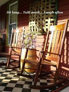 Sit long.....talk much.....laugh often (Porch Sitting Union of America)