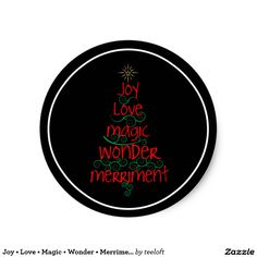 SOLD to Deborah in Maryland! Joy • Love • Magic • Wonder • Merriment Classic Round Sticker