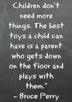 Bruce Perry Wisdom- love this man's work! Quotes For Kids, Great Quotes, Quotes To Live By, Inspirational Quotes, Quotes Children, Play Quotes, Family Quotes, Quotes Quotes, Quotes For New Parents