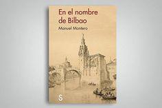 """""""En el nombre de Bilbao"""""""