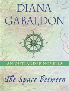 The Space Between (Outlander, #7.5) - Diana Gabaldon