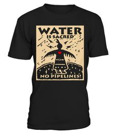 Water is Sacred - No PIPELINES!  #gift #idea #shirt #image #animal #pet #dog #bestgift #cat #bichon #coffemugs #autism