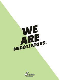 We are negotiators. - Quote From Recite.com #RECITE #QUOTE