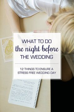 Follow our list of 8 things to do the night before your wedding to ensure you've got it all covered and that your big day is perfect!