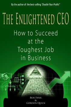 The Enlightened CEO - How to Succeed at the Toughest Job in Business by Gordon Quick. $14.47. Publisher: Franklin Hall Publishing (September 27, 2011). Author: Bob Fifer. 286 pages