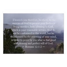 Romans 12:1-2 Poster by Florals by Fred #zazzle #gift #photogift