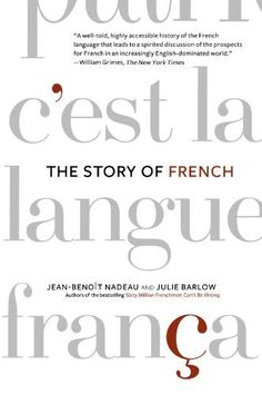 The Story of French by Jean-Benoit Nadeau, http://www.amazon.com/dp/0312341849/ref=cm_sw_r_pi_dp_FlRDrb0SFVMVN