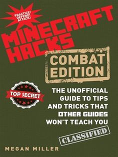 Cover of Hacks for Minecrafters | Borrow this ebook for free with your Mesa Public Library Card and the Greater Phoenix Digital Library.