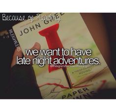 Because of reading #PaperTowns
